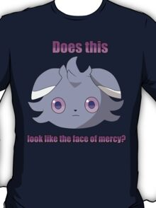 Espurr -  Does this look like the face of mercy? T-Shirt