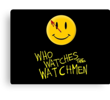 Who Watches the Watchmen and smile   Canvas Print