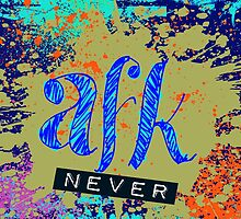 AFK(never) by STEELGRAPHICS