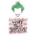 Why So Serious by LiRoVi