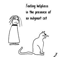 Feeling Helpless in the Presence of An Indignant Cat by Robin King