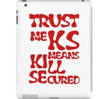 KS Means Kill Secured Red Text iPad Case/Skin
