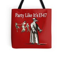 Party Like It's 1347 Tote Bag