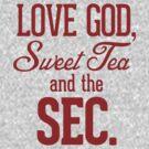 Love God, Sweet Tea and the SEC. by RexLambo