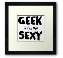 Geek is the new sexy Framed Print