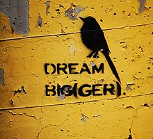 DREAM BIG(GER) by Ron Hannah