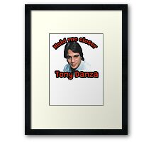 Hold me closer Tony Danza Framed Print
