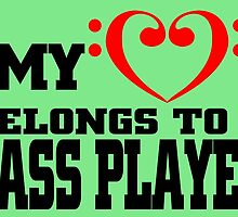 MY LOVE BELONGS TO A BASS PLAYER by inkedcreatively