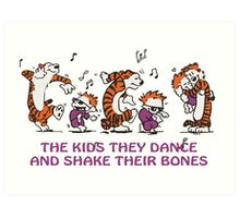 The kids they dance and shake their bones! Art Print
