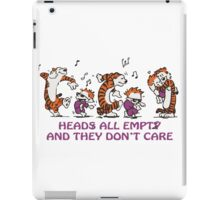 Heads all empty and they don't care! iPad Case/Skin
