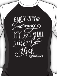 Isaiah 26:9 T-Shirt