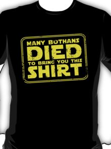 Many Bothan died bring you this shirt T-Shirt