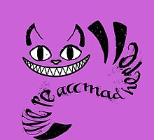 Cheshire Cat - We're all mad here by OddFiction