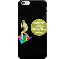 Time To Boogie With The Bear iPhone Case/Skin