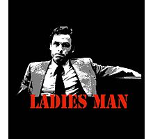 Ted Bundy Is A Ladies Man Photographic Print