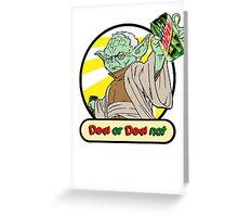 Dew or Dew Not - Yoda - Black Boarder Greeting Card