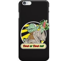 Dew or Dew Not - Yoda - White Boarder iPhone Case/Skin