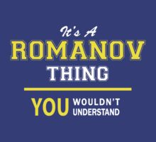 It's A ROMANOV thing, you wouldn't understand !! by satro