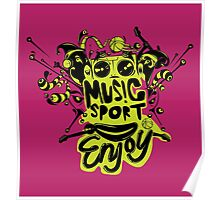 enjoy sport and music Poster