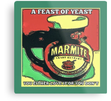 MARMITE..YOU DO OR YOU DON'T  Metal Print