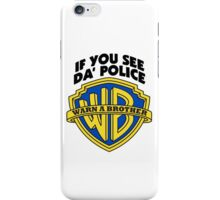 WARN A BROTHER IF YOU SEE DA POLICE iPhone Case/Skin