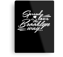 Spread love is the Brooklyn way white Metal Print