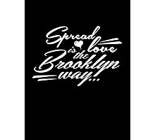 Spread love is the Brooklyn way white Photographic Print