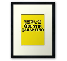 Written and Directed by Quentin Tarantino (dark) Framed Print