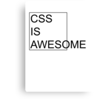 CSS Is Awesome Canvas Print