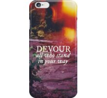 Devour All Who Stand In Your Way (Lakeshore) iPhone Case/Skin