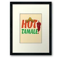 Hot Tamale! Framed Print