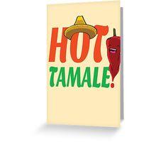 Hot Tamale! Greeting Card