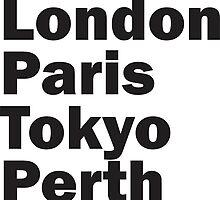 London Paris Tokyo Perth by Vana Shipton