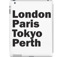 London Paris Tokyo Perth iPad Case/Skin