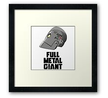 Full Metal Giant Framed Print