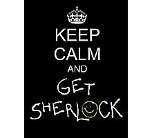 Keep calm and get sherlock Photographic Print