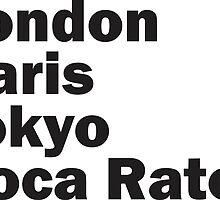 London Paris Tokyo Boca Raton by Vana Shipton