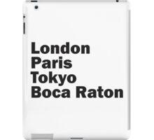 London Paris Tokyo Boca Raton iPad Case/Skin