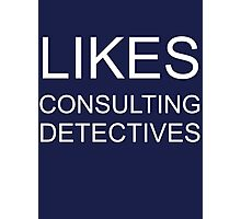 Likes consulting detectives Photographic Print