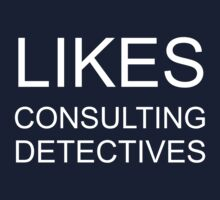 Likes consulting detectives by SamanthaMirosch