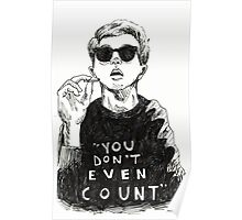 """""""You Don't Even Count"""" Poster"""