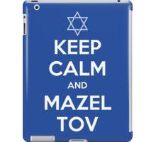 Keep Calm and Mazel Tov iPad Case/Skin