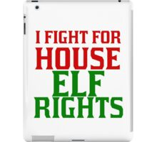 I FIGHT FOR HOUSE ELF RIGHTS iPad Case/Skin