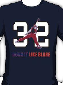 """""""Dunk It Like Blake"""" T-Shirt"""