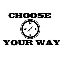 Choose your way Photographic Print