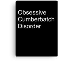 Obsessive cumberbatch disorder Canvas Print