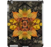 Born in October iPad Case/Skin