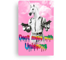 Don't mess with unicorns Canvas Print