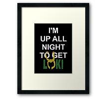 Up All Night To Get Loki (white) Framed Print
