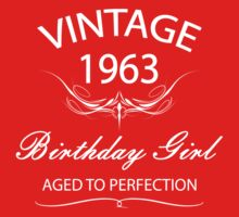 Vintage 1963 Birthday Girl Aged To Perfection by rardesign